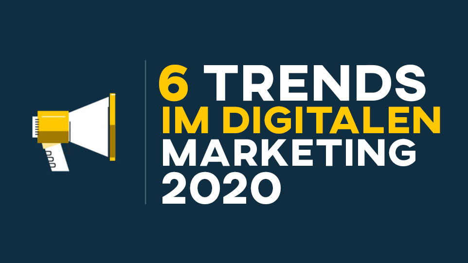 Trends Im Digitalen Marketing 2020